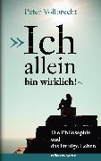 Cover-Bild zu »Ich allein bin wirklich!« (eBook) von Vollbrecht, Peter