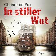Cover-Bild zu In stiller Wut (Audio Download) von Fux, Christiane