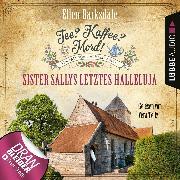 Cover-Bild zu Sister Sallys letztes Hallelulja - Nathalie Ames ermittelt - Tee? Kaffee? Mord!, Folge 19 (Ungekürzt) (Audio Download) von Barksdale, Ellen