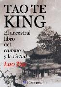 Cover-Bild zu Tse, Lao: Tao-Te-King (El Ancestral Libro del Camino y La Virtud)