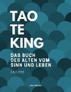 Cover-Bild zu Tse, Lao: Tao Te King. Das Buch des alten vom Sinn und Leben