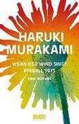 Cover-Bild zu Wenn der Wind singt - Pinball 1973 von Murakami, Haruki