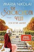 Cover-Bild zu Die Schokoladenvilla - Goldene Jahre von Nikolai, Maria
