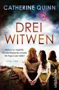 Cover-Bild zu Drei Witwen von Quinn, Catherine