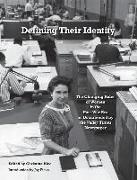 Cover-Bild zu Rice, Christina: Defining Their Identity: The Changing Roles of Women in the Post-War Era as Documented by the Valley Times Newspaper