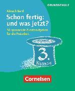 Cover-Bild zu Freiarbeitsmaterial für die Grundschule 3. Schuljahr. Allgemein. Schon fertig: und was jetzt? Karten von Bartl, Almuth