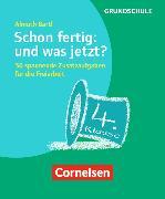 Cover-Bild zu Freiarbeitsmaterial für die Grundschule 4. Schuljahr. Schon fertig: und was jetzt? Karten von Bartl, Almuth