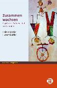 Cover-Bild zu Zusammen wachsen (eBook) von Beitler, Hubert