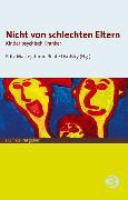 Cover-Bild zu Nicht von schlechten Eltern (eBook) von Lisofsky, Beate (Hrsg.)