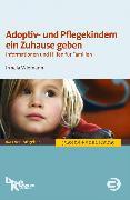 Cover-Bild zu Adoptiv- und Pflegekindern ein Zuhause geben (eBook) von Wiemann, Irmela