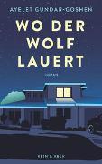 Cover-Bild zu Wo der Wolf lauert von Gundar-Goshen, Ayelet