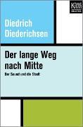 Cover-Bild zu Der lange Weg nach Mitte von Diederichsen, Diedrich