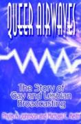 Cover-Bild zu Queer Airwaves: The Story of Gay and Lesbian Broadcasting (eBook) von Johnson, Phylis W