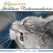Cover-Bild zu Grundkurs: Tierkommunikation (Audio Download) von Smith, Penelope
