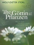 Cover-Bild zu Die alte Göttin und ihre Pflanzen von Storl, Wolf-Dieter