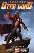 Cover-Bild zu Humphries, Sam (Ausw.): Legendary Star-Lord, Volume 1: Face It, I Rule