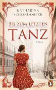 Cover-Bild zu Schöndorfer, Katharina: Bis zum letzten Tanz
