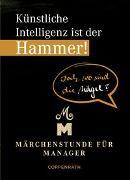 Cover-Bild zu Lehmköster, Guido (Illustr.): Künstliche Intelligenz ist der Hammer! Doch wo sind die Nägel?