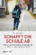 Cover-Bild zu Schafft die Schule ab (eBook) von Hauschke, Oliver