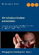 Cover-Bild zu Ein Schulcurriculum entwickeln (eBook) von Prescher, Thomas (Hrsg.)
