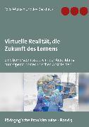 Cover-Bild zu Virtuelle Realität, die Zukunft des Lernens (eBook) von Backhaus, Joy