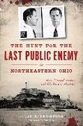 """Cover-Bild zu Thompson, Julie A.: The Hunt for the Last Public Enemy in Northeastern Ohio: Alvin """"creepy"""" Karpis and His Road to Alcatraz"""