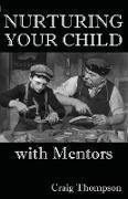 Cover-Bild zu Thompson, Craig: Nurturing Your Child with Mentors