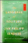 Cover-Bild zu The Language of Solitude von Sendker, Jan-Philipp