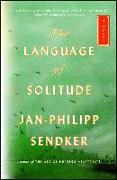 Cover-Bild zu The Language of Solitude (eBook) von Sendker, Jan-Philipp