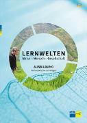 Cover-Bild zu LERNWELTEN Natur - Mensch - Gesellschaft AUSBILDUNG von Kalcsics, Katharina