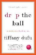 Cover-Bild zu Dufu, Tiffany: Drop the Ball