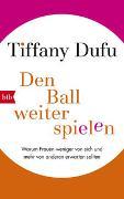 Cover-Bild zu Dufu, Tiffany: Den Ball weiterspielen