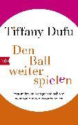Cover-Bild zu Dufu, Tiffany: Den Ball weiterspielen (eBook)