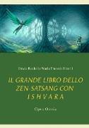 Cover-Bild zu IL GRANDE LIBRO DELLO ZEN-SATSANG con I S H V A R A von Bordoli, Dawio
