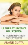 Cover-Bild zu La cura ayurvedica dell'eczema von Gupta, Anand