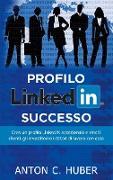 Cover-Bild zu Profilo LinkedIN - successo von Huber, Anton C.