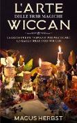 Cover-Bild zu L'arte delle erbe magiche Wiccan von Herbst, Magus