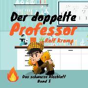 Cover-Bild zu eBook Der doppelte Professor - Das schwarze Kleeblatt, (Ungekürzt)
