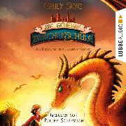 Cover-Bild zu eBook Der Drache mit den silbernen Hörnern - Die geheime Drachenschule 2 (Gekürzt)