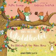 Cover-Bild zu eBook Das kleine Waldhotel - Ein Blütenfest für Mona Maus (Ungekürzte Lesung)