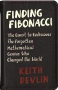 Cover-Bild zu Finding Fibonacci: The Quest to Rediscover the Forgotten Mathematical Genius Who Changed the World