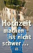 Cover-Bild zu Berghoff, Hanna: Hochzeit machen ist nicht schwer (eBook)