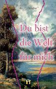 Cover-Bild zu Berghoff, Hanna: Du bist die Welt für mich (eBook)