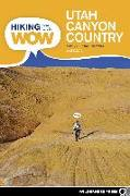 Cover-Bild zu eBook Hiking from Here to WOW: Utah Canyon Country