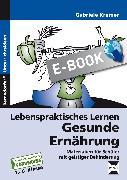 Cover-Bild zu Lebenspraktisches Lernen: Gesunde Ernährung (eBook) von Kremer, Gabriele