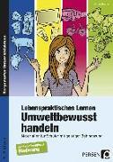 Cover-Bild zu Lebenspraktisches Lernen: Umweltbewusst handeln von Kremer, Gabriele