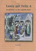 Cover-Bild zu Latein mit Felix 4. Ausgabe G8. Lesen mit Felix. Geschichten aus der Legenda aurea. Lektüre. BY