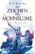 Cover-Bild zu Im Zeichen der Mohnblume - Die Kaiserin von Kuang, R.F.