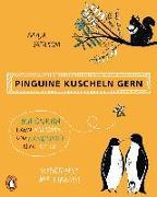 Cover-Bild zu Pinguine kuscheln gern, Eichhörnchen haben Milchzähne und Kamelkinder keine Höcker