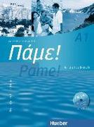 Cover-Bild zu Pame! A1. Arbeitsbuch mit integrierter Audio-CD von Bachtsevanidis, Vasili